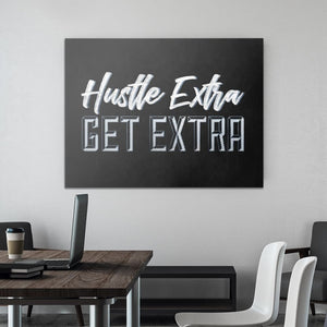 Hustle Extra Get Extra - Canvas Wall Art - Beast Mode Entrepreneur Grind Hustle Motivation - $79.00