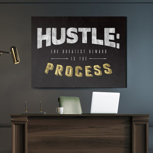 Hustle - The Greatest Reward Is The Process - Canvas Wall Art - Beast Mode Entrepreneur Grind Hustle Motivation - $79.00