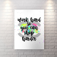 Work Hard So You Can Shop Harder - Canvas Wall Art - Best Seller Boss Lady Entrepreneur Female Boss Grind - $79.00