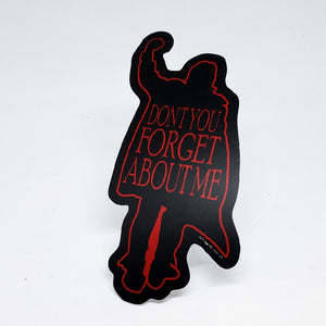 (Don't You) Forget About Me Sticker