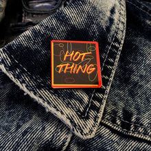 Hot Thing Lapel Pin + Sticker