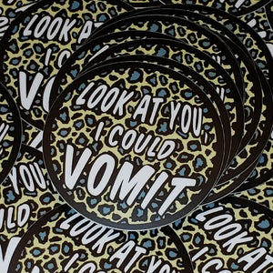 Look At You, I Could Vomit (Dawn Davenport) Sticker