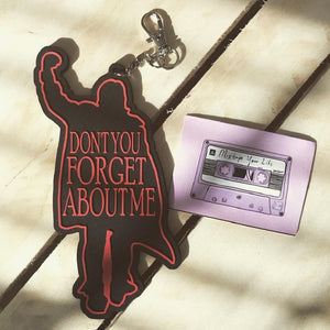 (Don't You) Forget About Me PVC  Bag Charm/Keychain