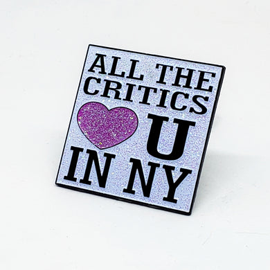 All The Critics Love U (In NY) Glitter Enamel Pin