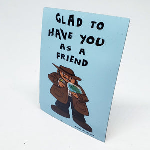 Glad To Have You As A Friend (Shape of Water) Magnet