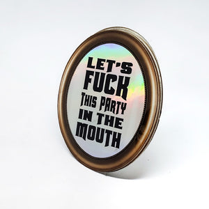 Let's Fuck This Party In The Mouth Holographic Mirror Sticker