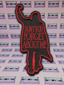(Don't You) Forget About Me Iron On Patch