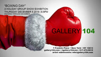 "Gallery 104 Exhibition ""Boxing Day"" December 2019 - 275ST"