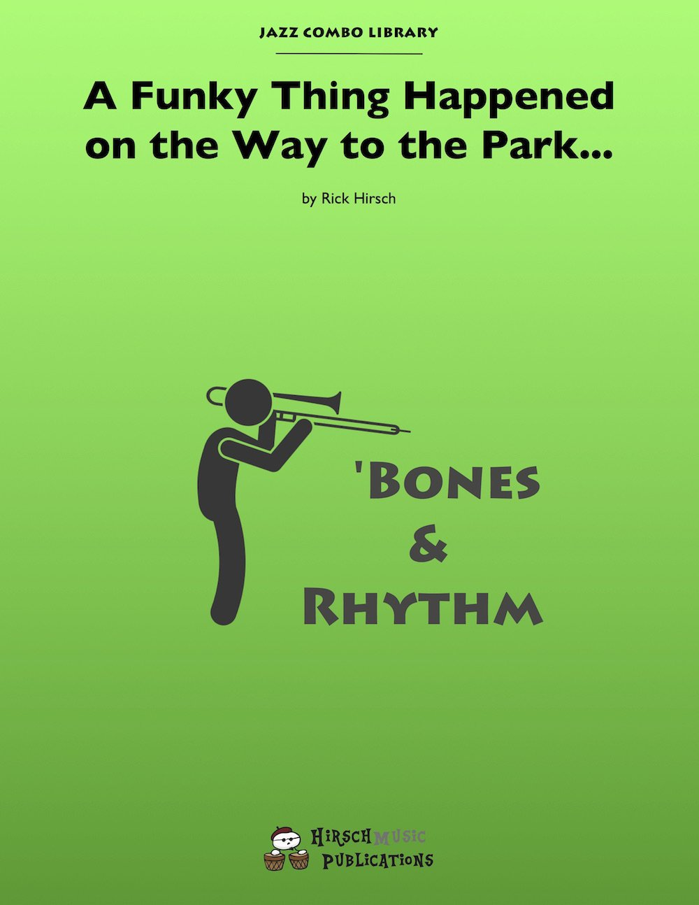 A Funky Thing Happened... Jazz Combo: Bones/rhythm