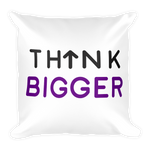 Think Bigger Square Pillow