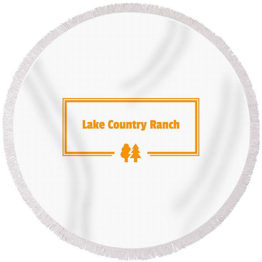 Lake Country Ranch - Round Beach Towel