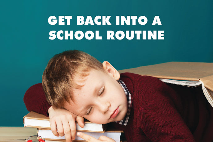 Getting Back Into a School Routine
