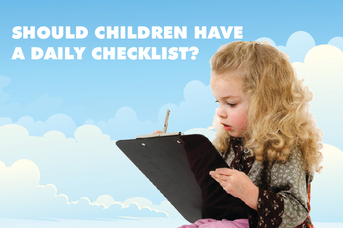 Should children have a daily checklist?