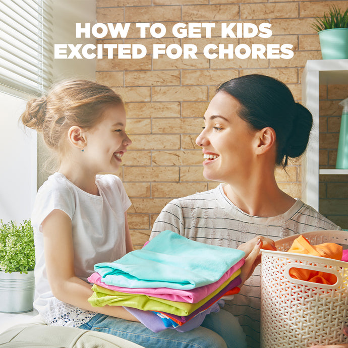 How to Get Kids Excited For Chores