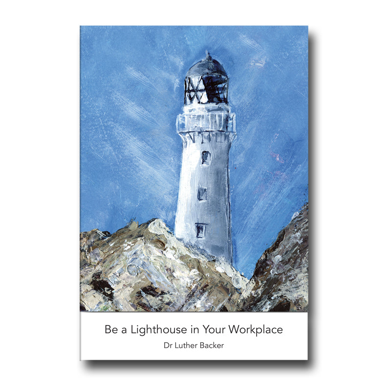 Be a Lighthouse in Your Workplace by Dr Luther Backer