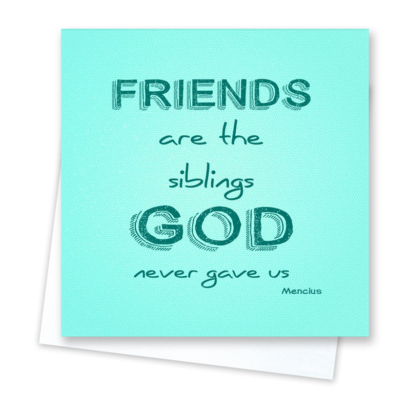Friends are Siblings Card