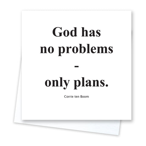Quotable Quotes - God has no problems Card
