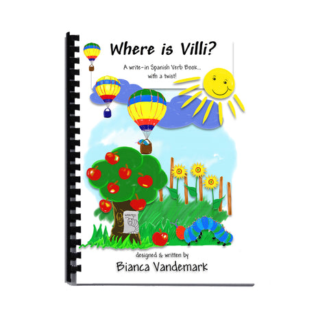 Where is Villi? A write-in Spanish Verb Book - 2nd Edition