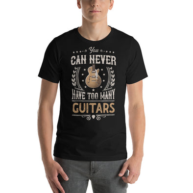 Guitar T-Shirts - You Can Never Have Too Many Guitars