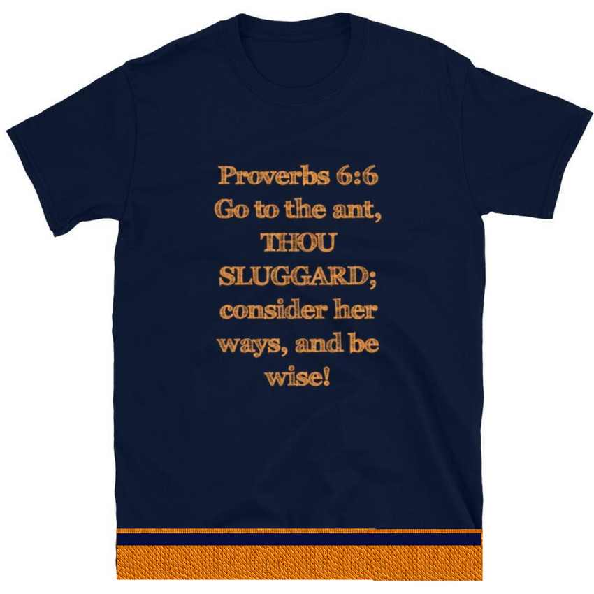 Israelite Thou Sluggard Proverbs 6:6 Short Sleeve T-Shirt With Orange Fringes