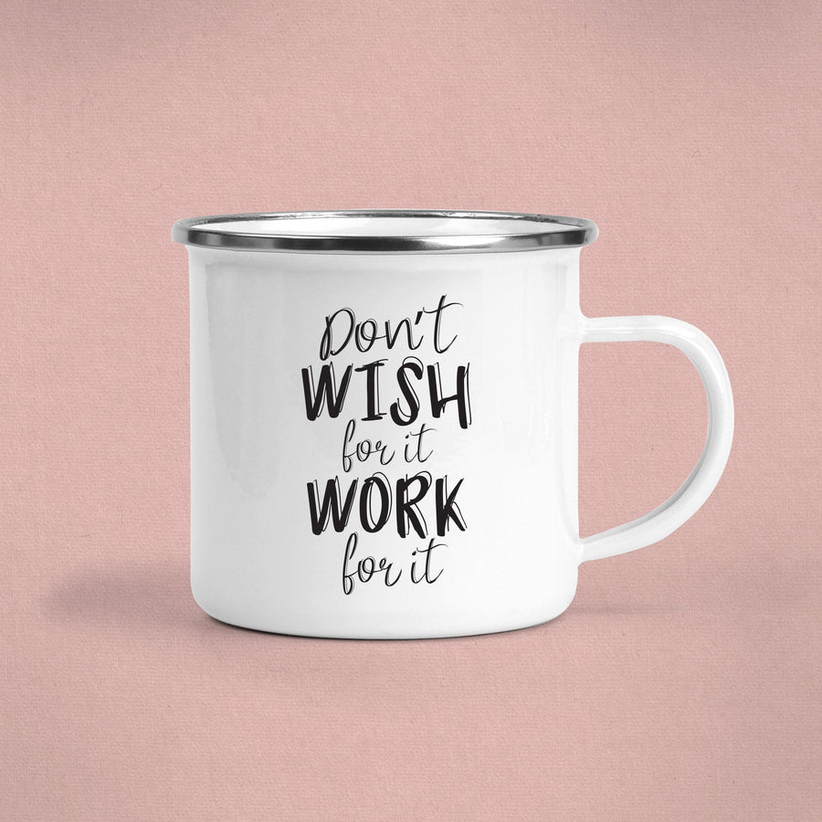 Don't Wish for It Work for It Camp Mug, motivational Gift, Gifts for Friend, Inspirational Gift
