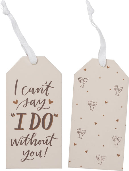 "Wine Bottle Tag—""I Cant say I Do"""