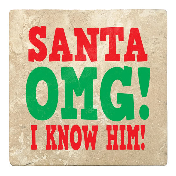 """Santa OMG I Know Him"" Drink Coasters"