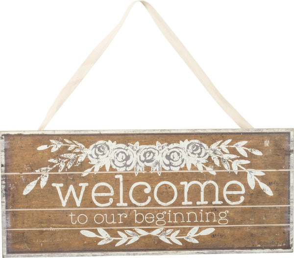 Welcome to Our Beginning Sign