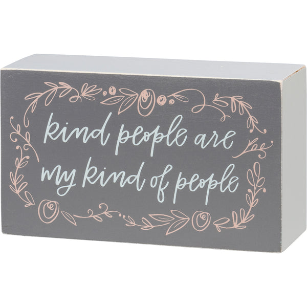 Kind People Are My Kind of People Sign