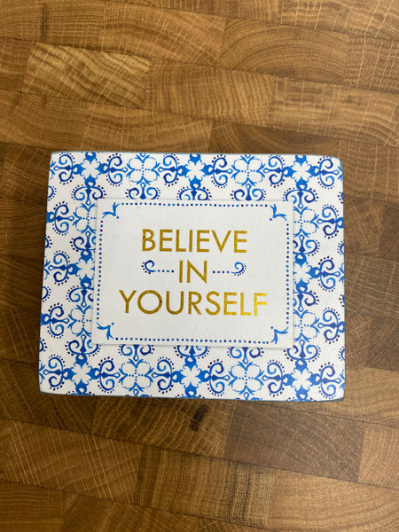 Believe in Yourself Sign
