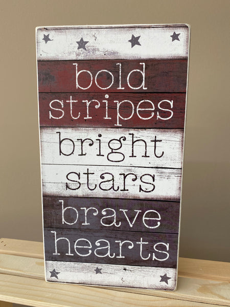 Bold Stripes Bright Stars Brave Hearts Sign