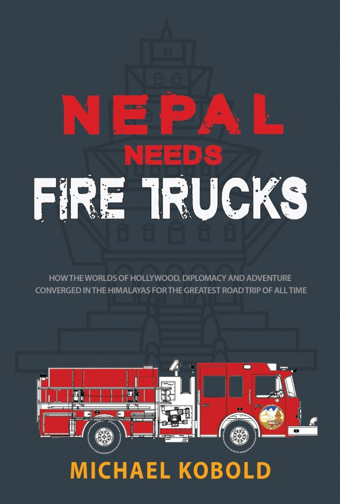 Nepal Needs Fire Trucks