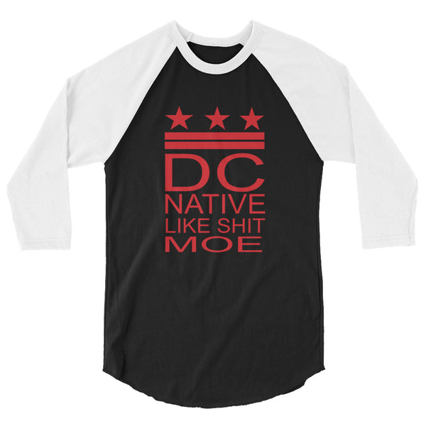 DC Native Like Sht Moe 3/4 sleeve raglan shirt