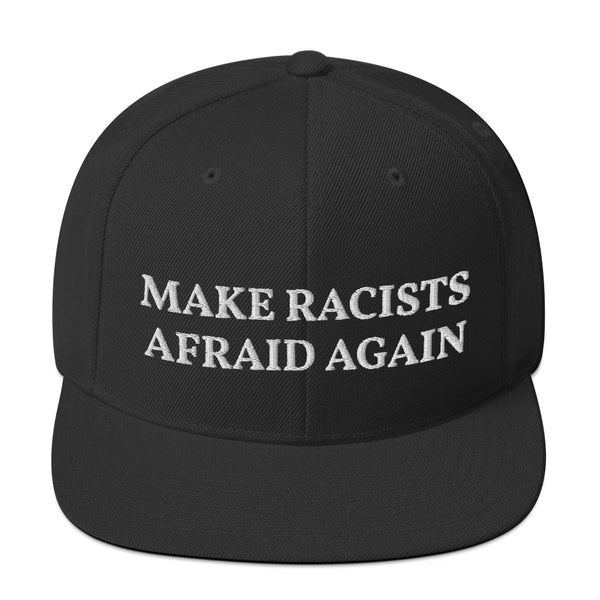 Make Racists Afraid Again Snapback Hat