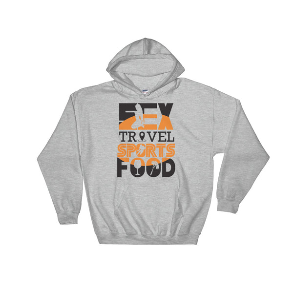 Sex Travel Sports Food Podcast Hooded Sweatshirt
