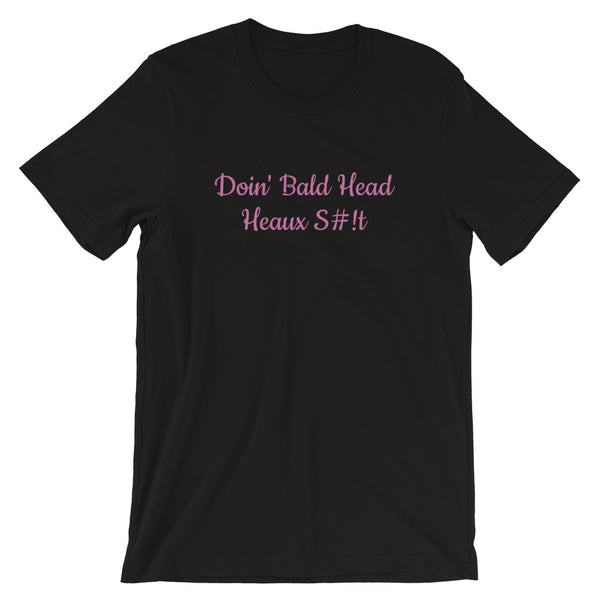 Doing Bald Head Heaux Short-Sleeve Unisex T-Shirt