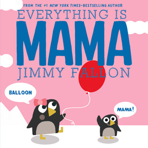 Everything is MAMA Board Book by Jimmy Fallon
