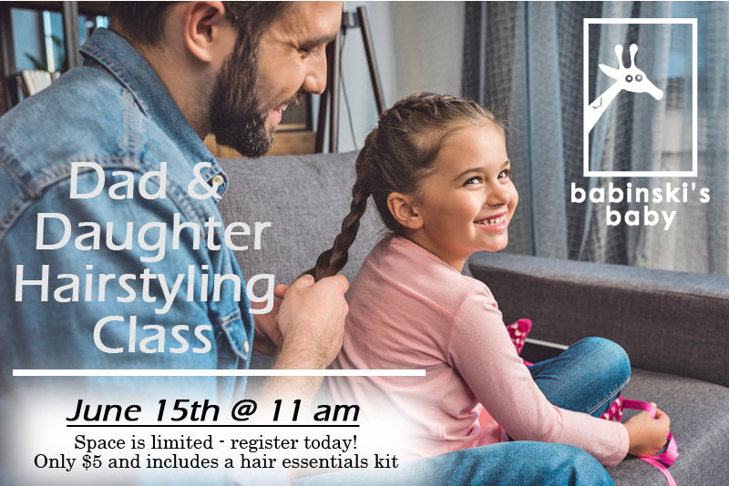 Dad & Daughter Hairstyle Class June 15th, 2019