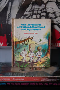 "The Adventures of Fathead, Smallhead, and Squarehead"" by Sonia Sanchez (SIGNED - 1ST ED)"