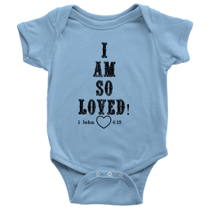Black- I Am So Loved (Baby Onesie)