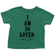 Black- I am So Loved (Toddler T-Shirt)