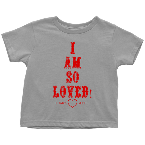 I am So Loved (Toddler T-Shirt) Red