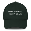 Make America Green Again | Dad Hat Forest Green Earth Supply