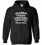 Alaska Nurses Never Fold Play Cards - Gildan Heavy Blend Hoodie