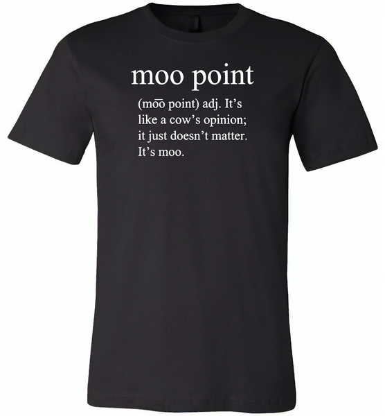Moo point, It's like a cow's opinion, just doesn't matter, It's moo - Canvas Unisex USA Shirt