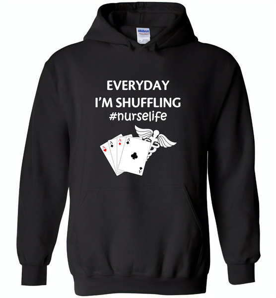 Everyday I'm Shuffling Nurse Life Play Card - Gildan Heavy Blend Hoodie
