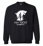 Air Arya Not Today Stark Got - Gildan Crewneck Sweatshirt
