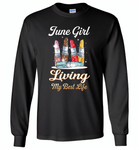 June girl living my best life lipstick birthday - Gildan Long Sleeve T-Shirt