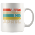 Queens are born in April vintage, birthday white gift coffee mug