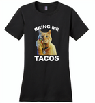 The cat bring me tacos goose - Distric Made Ladies Perfect Weigh Tee
